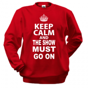 Свитшот Keep Calm and The Show Must GO ON