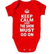 Детское боди Keep Calm and The Show Must GO ON