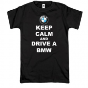 Футболка Keep calm and drive a BMW