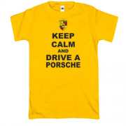 Футболка Keep calm and drive a Porsche