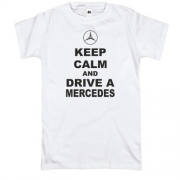 Футболка Keep calm and drive a Mercedes