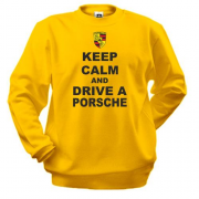 Свитшот Keep calm and drive a Porsche