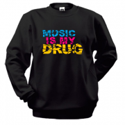 Свитшот Music is my drug