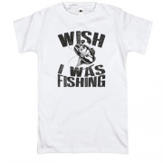 Футболка Wish I was fishing