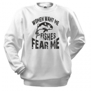 Світшот Women want me  Fish fear me