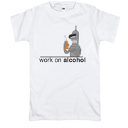 Футболка Work on alcohol