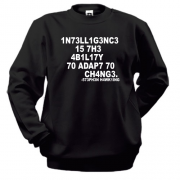 Свитшот Intelligence is the ability to change