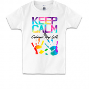Детская футболка Keep calm and colour  your life