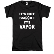 Футболка It`s not smoke, it`s vapor